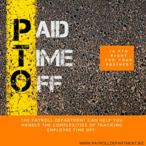 PTO payroll processing is made easy working with The Payroll Department